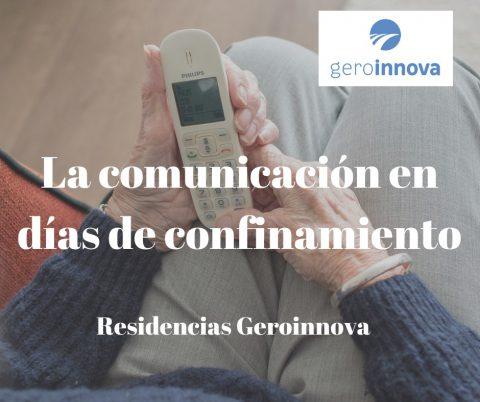 Comunicación en el confinamiento residencia de mayores Geroinnova Madrid